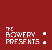 The Bowery Presents